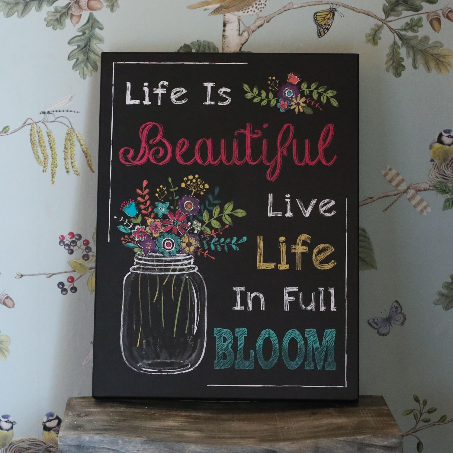 Life is Beautiful, Live Life In Full Bloom, Wall Plaque.